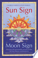 Sun Sign  Moon Sign  Discover the personality secrets of the 144 sun moon combinations