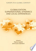 Globalization  Supranational Dynamics and Local Experiences