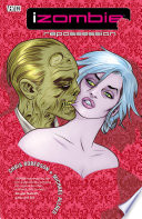 IZombie Vol. 4: Repossession : smart, witty detective series with a mix...