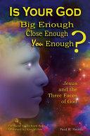 Is Your God Big Enough  Close Enough  You Enough