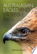 Australasian Eagles and Eagle like Birds