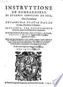 Instruttione de'Bombardieri, ... ou si contiene l'esamina usata dallo strenvo Zaccharia Schiavina (etc.)