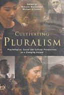 Cultivating pluralism