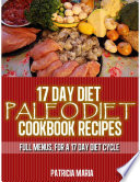 17 Day Diet  Paleo Diet Cookbook Recipes  Full Menus  for a 17 day diet Cycle