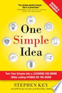One Simple Idea Revised And Expanded Edition Turn Your Dreams Into A Licensing Goldmine While Letting Others Do The Work