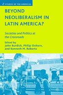 Beyond Neoliberalism In Latin America
