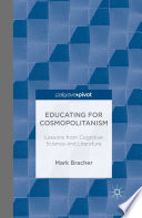 Educating For Cosmopolitanism: Lessons From Cognitive Science And Literature : for teaching literature in ways...
