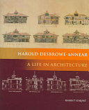 """Harold Desbrowe-Annear, A Life in Architecture"""