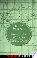 Around The World In Eighty Days  Diversion Classics  : is ideal for use in book...