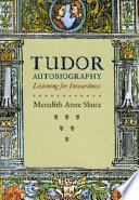 Tudor Autobiography