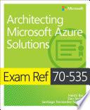 Exam Ref 70 535 Architecting Microsoft Azure Solutions