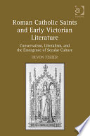 Roman Catholic Saints and Early Victorian Literature