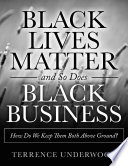 download ebook black lives matter and so does black business how do we keep them both above ground? pdf epub