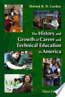 The History And Growth Of Career And Technical Education In America book
