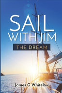 Sail With Jim The Dream