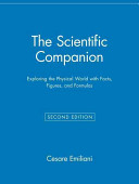 The Scientific Companion  Exploring the Physical World with Facts  Figures  and Formulas
