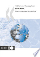 OECD Reviews of Regulatory Reform OECD Reviews of Regulatory Reform  Norway 2003 Preparing for the Future Now