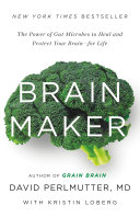 Brain Maker : of gut bacteria in determining your...