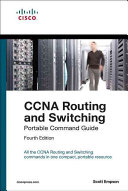 CCNA Routing and Switching Portable Command Guide  Icnd1 100 105  Icnd2 200 105  and CCNA 200 125