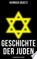 Geschichte der Juden (Gesamtausgabe in 4 Bänden)
