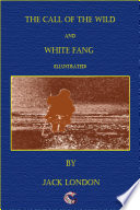 The Call of the Wild   White Fang  illustrated