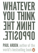 Whatever You Think Think the Opposite