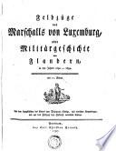 Feldzüge des Marschalls von Luxemburg, oder Militärgeschichte von Flandern, in den Jahren 1690-1694