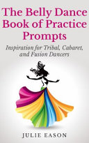 The Belly Dance Book of Practice Prompts