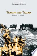 Triumph and Trauma