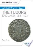 My Revision Notes  AQA AS A level History  The Tudors  England  1485 1603