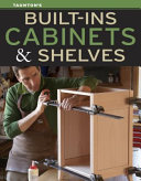 Built-Ins Cabinets and Shelves