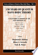 150 Years of Quantum Many body Theory