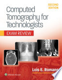 Computed Tomography for Technologists  Exam Review