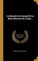 La Montée Du Carmel Et La Nuit Obscure de l'Âme...