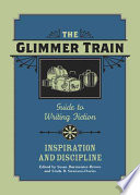 Glimmer Train Guide to Writing Fiction, Vol. 2 Train7features Advice From Some Of Today S