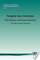 Tangible User Interfaces  Past  Present and Future Directions