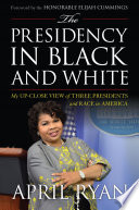 The Presidency in Black and White