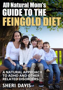 All Natural Mom s Guide to the Feingold Diet