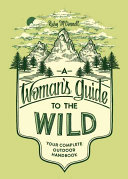 A Woman s Guide to the Wild