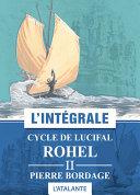 Rohel, Cycle de Lucifal