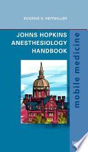 Johns Hopkins Anesthesiology Handbook