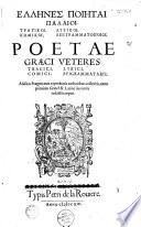 Poetae graeci veteres tragici, comici, lyrici, epigrammatarii, additis Fragmentis ex probatis authoribus collectis... (J. Lectio edente. Ep. ded. P. de La Roviere)
