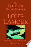The Collected Short Stories of Louis L'Amour Features More Than Forty Of The
