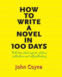 How to Write a Novel in 100 Days