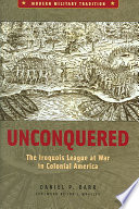Unconquered : colonial period, this study explores all major conflicts...