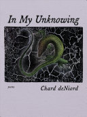 In My Unknowing: Poems