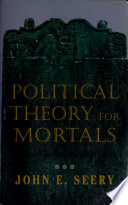 Political Theory For Mortals : liberal political theorist since thomas hobbes has...
