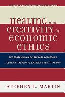 Healing and Creativity in Economic Ethics