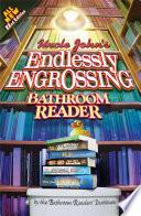 Uncle John S Endlessly Engrossing Bathroom Reader