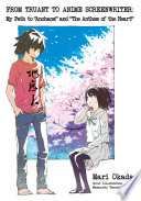 """From Truant to Anime Screenwriter: My Path to """"Anohana"""" and """"The Anthem of the Heart"""""""